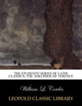 The Students' Series of Latin Classics; The Adelphoe of Terence (Latin Edition)