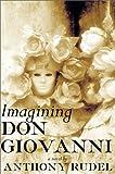 Imagining Don Giovanni: A Novel