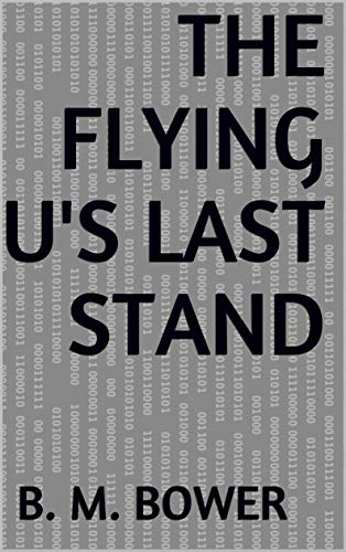 The Flying U's Last Stand (English Edition)
