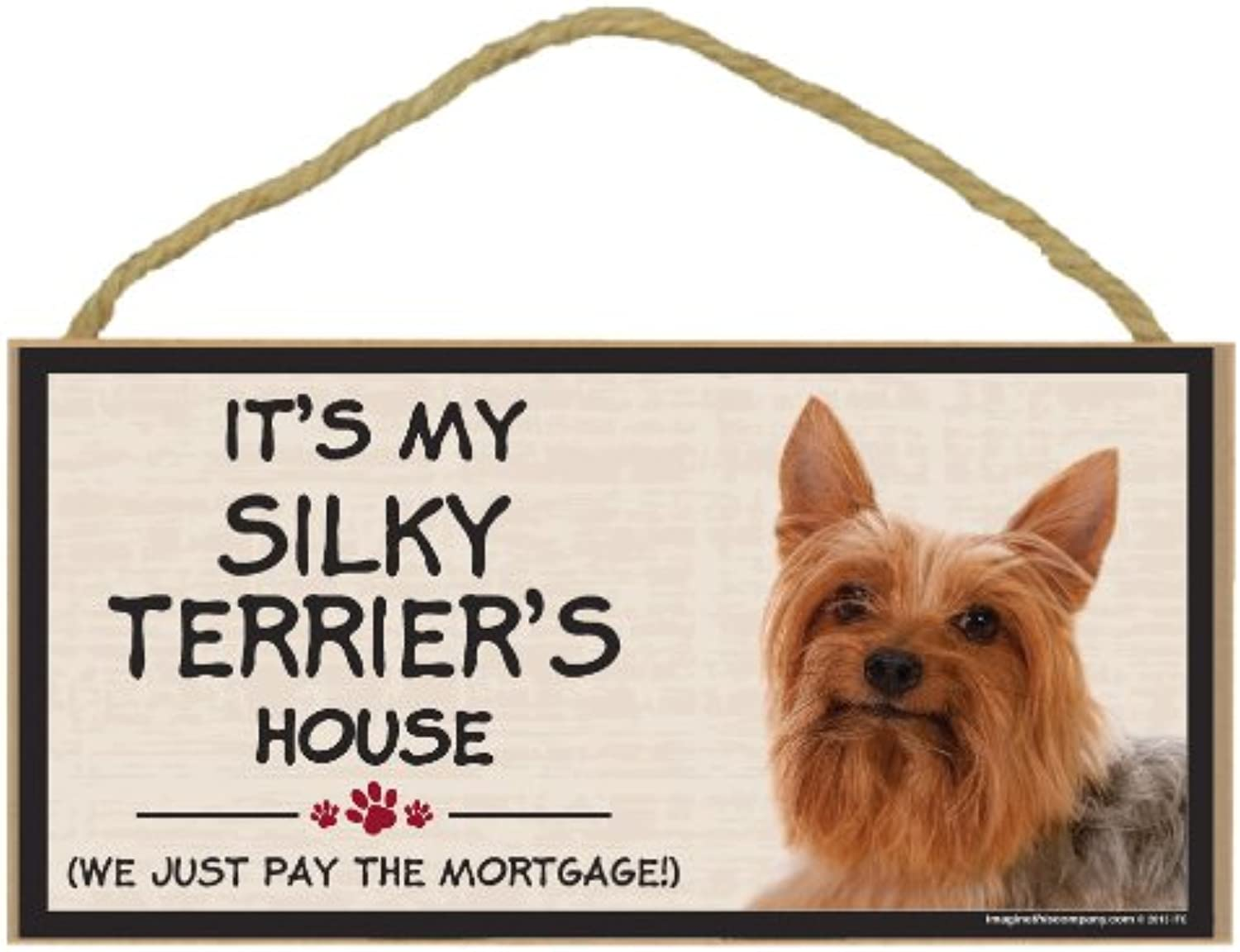 Imagine This Wood Breed Decorative Mortgage Sign, Silky Terrier