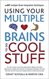 Recommended book: mBraining - Using your multiple brains to do cool stuff