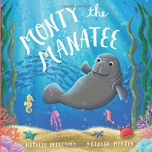 Monty the Manatee: A book about kindness and anti-bullying