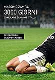 3000 giorni con la Juve campione d'Italia...