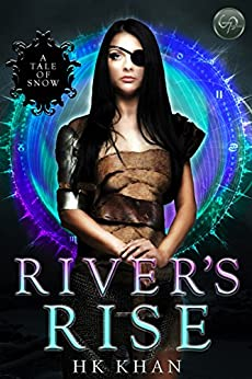 River's Rise (A Tale of Snow Book 1) by [HK Khan]