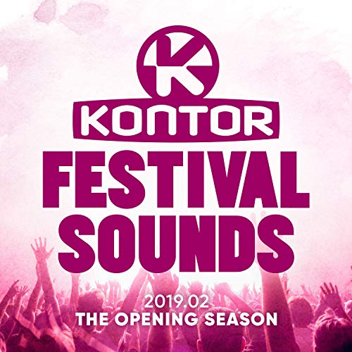 Kontor Festival Sounds 2019.02 - The Opening Season [Explicit]