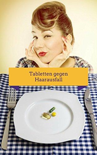 Tabletten gegen Haarausfall: Bewährte Tabletten und Lebensmittel gegen Alopezie