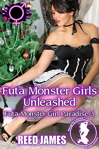 Futa Monster Girls Unleashed (Futa Monster Girl Paradise Book 3)