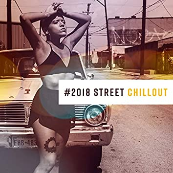 #2018 Street Chillout