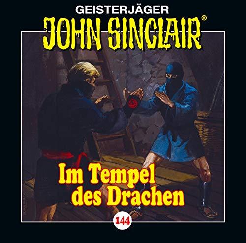 John Sinclair - Folge 144: Im Tempel des Drachen. (Teil 2 von 2). (Geisterjäger John Sinclair, Band 144)