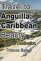 Travel to Anguilla, Caribbean Beauty
