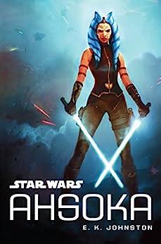 Star Wars: Ahsoka by [E. K. Johnston]