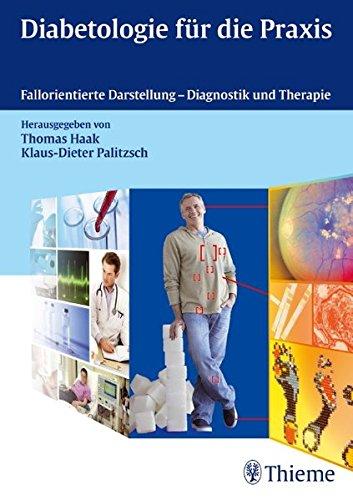 Diabetologie für die Praxis: Fallorientierte Darstellung - Diagnostik und Therapie