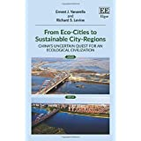 From Eco-Cities to Sustainable City-Regions: China's Uncertain Quest for an Ecological Civilization