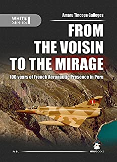 From the Voisin to the Mirage: 100 years of French Aeronautic Presence in Peru