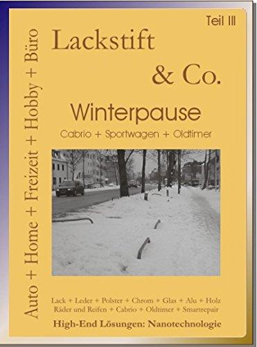 Lackstift & Co. Teil II: Teil III Winterpause Tipps wie Sie Ihr Cabrio, Sportwagen, usw. gut über die Winterpause bringen