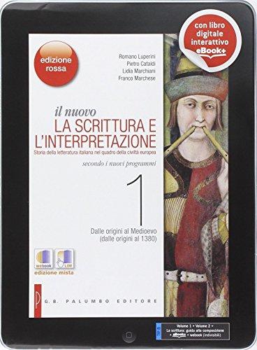 Il nuovo scrittura e interpretazione. Vol. 1-2-La scrittura dalle origini al 1545. Ediz. rossa. Con e-book. Con espansione online. Per le Scuole superiori [2 volumi]