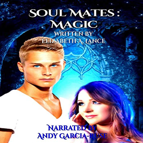Soul Mates Magic Audiobook By Elizabeth A. Lance cover art