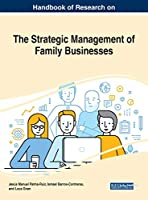 Handbook of Research on the Strategic Management of Family Businesses (Advances in Business Strategy and Competitive Advantage)