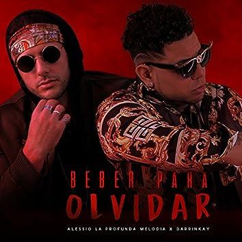 Beber para Olvidar (feat. Darrinkay)