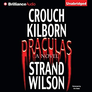 Draculas     A Novel of Terror              By:                                                                                                                                 F. Paul Wilson,                                                                                        Blake Crouch,                                                                                        Jack Kilborn,                   and others                          Narrated by:                                                                                                                                 Eric Dawe                      Length: 8 hrs and 11 mins     230 ratings     Overall 3.9