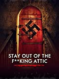 Stay Out of the F**ing Attic