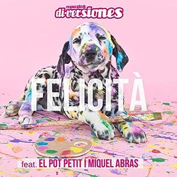 Felicità (feat. El Pot Petit, Miquel Abras)