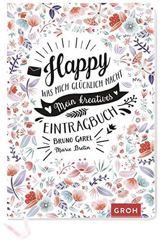 Happy Was mich glücklich macht: Mein kreatives Eintragbuch