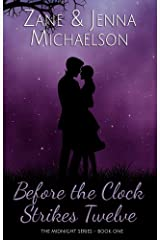 Before the Clock Strikes Twelve - A Short Story (The Midnight Series Book 1) Kindle Edition