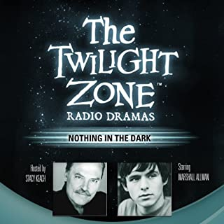 Nothing in the Dark: The Twilight Zone Radio Dramas audiobook cover art