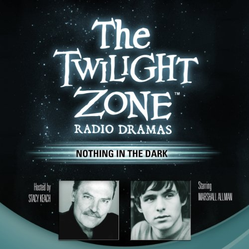 Nothing in the Dark: The Twilight Zone Radio Dramas cover art