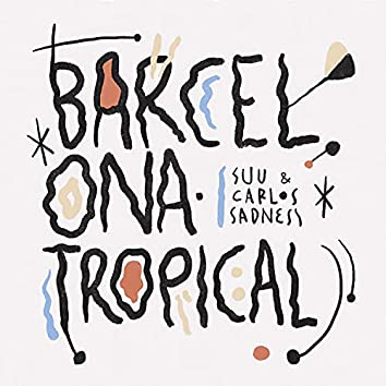 Barcelona Tropical