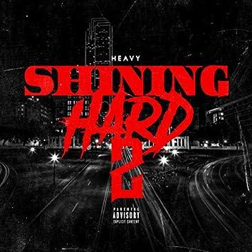 Shining Hard 2