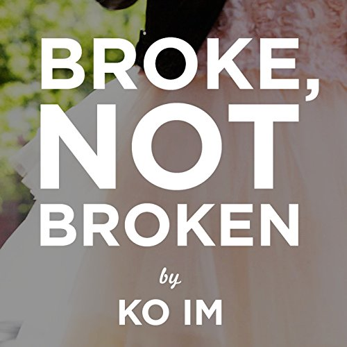 Broke, Not Broken audiobook cover art