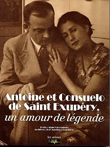 Antoine et Consuelo de St-Exupéry : un amour de légende
