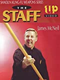 Shaolin Kung-Fu Weapons Series the Staff James McNeil