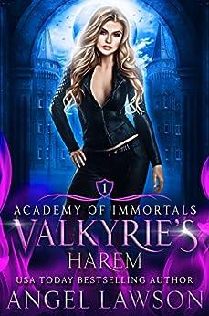 Valkyrie's Harem: Urban Fantasy Romance (Academy of Immortals Book 1) by [Angel Lawson]
