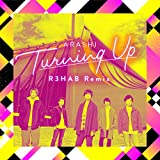 Turning Up (R3HAB Remix) - ARASHI & R3HAB