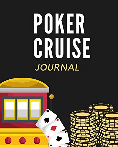 Poker Cruise Journal: Cards Cruise Port and Excursion Organizer, Travel Vacation Notebook, Packing List Organizer, Trip Planning Diary, Itinerary Activity Agenda, Countdown Is On.