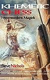 Khemetic Chess (hypermodern Magick): Stand Alone Volume In The Complete Enochian Chess Trilogy (2)-Nichols, Steve