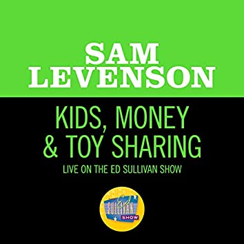Kids, Money & Toy Sharing (Live On The Ed Sullivan Show, January 1, 1961)