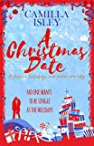A Christmas Date: A Fake Relationship Holiday Romantic Comedy (First Comes Love Book 3)
