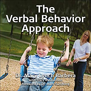The Verbal Behavior Approach     How to Teach Children with Autism and Related Disorders              Written by:                                                                                                                                 Mary Lynch Barbera,                                                                                        Tracy Rasmussen                               Narrated by:                                                                                                                                 Jen Gosnell                      Length: 6 hrs and 15 mins     Not rated yet     Overall 0.0