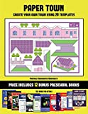 Printable Kindergarten Worksheets (Paper Town - Create Your Own Town Using 20 Templates): 20 full-color kindergarten cut and paste activity sheets ... includes 12 printable PDF kindergarten work