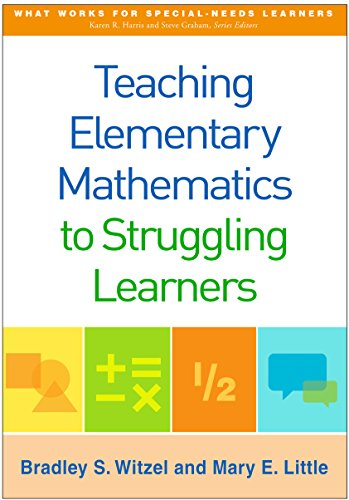 Compare Textbook Prices for Teaching Elementary Mathematics to Struggling Learners What Works for Special-Needs Learners 1 Edition ISBN 9781462523115 by Witzel, Bradley S.,Little, Mary E.