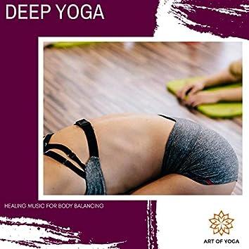 Deep Yoga - Healing Music For Body Balancing