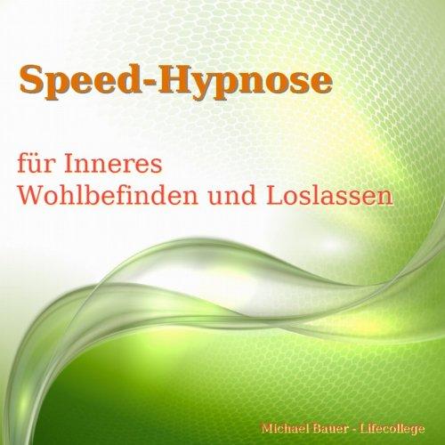 Speed-Hypnose für Inneres Wohlbefinden und Loslassen Titelbild