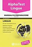 Alpha Test. Lingue. Manuale di preparazione. Per l'ammissione a lingue e culture moderne, mediazione linguistica, scuole superiori mediatori linguistici, scienze del turismo