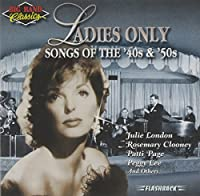Big Band Classics Ladies Only: Songs 40's