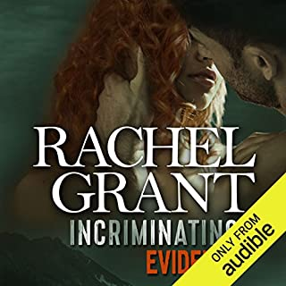Incriminating Evidence                   Written by:                                                                                                                                 Rachel Grant                               Narrated by:                                                                                                                                 Nicol Zanzarella                      Length: 10 hrs     2 ratings     Overall 5.0