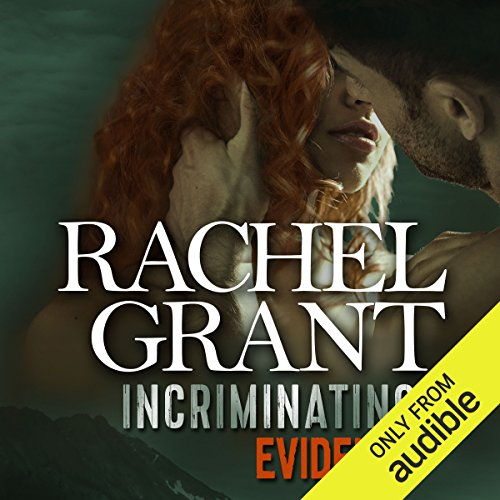 Incriminating Evidence                   By:                                                                                                                                 Rachel Grant                               Narrated by:                                                                                                                                 Nicol Zanzarella                      Length: 10 hrs     3 ratings     Overall 5.0